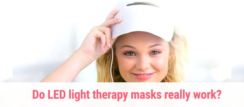 Do LED light therapy masks really work?