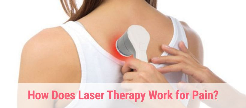 How Does Laser Therapy Work for Pain?