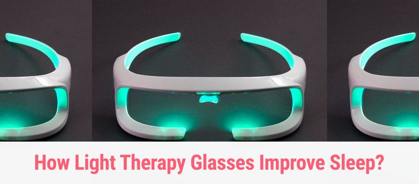 How Light Therapy Glasses Improve Sleep?